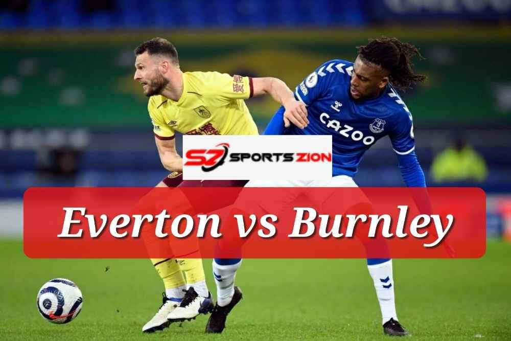 Watch Everton vs Burnley United Free Live Soccer Streams ...